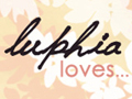 Luphia Loves...
