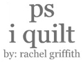 P.S. I Quilt